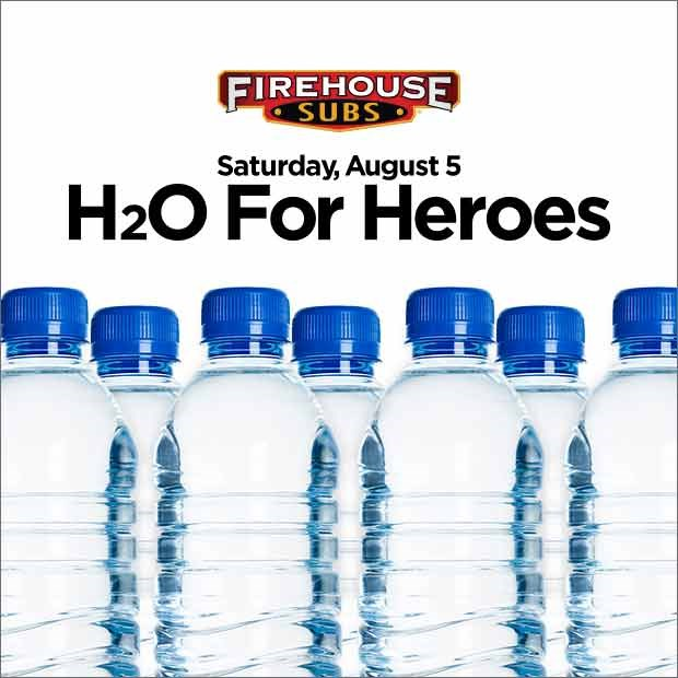 FIREHOUSE SUBS® IN HOT PURSUIT OF WATER WITH SIXTH ANNUAL H2O FOR HEROES